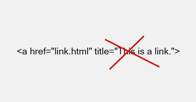 Should You Stop Putting the Title Attribute in HTML Link Tags?