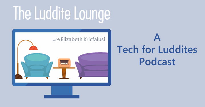 Check Out The Luddite Lounge, T4L's New Podcast!