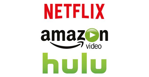 Netflix, Amazon Video, Hulu