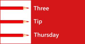 Three Tip Thursday