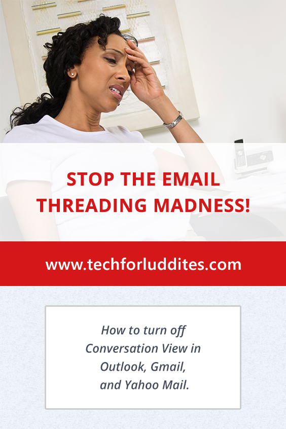 Stop the Email Threading Madness | Tech for Luddites
