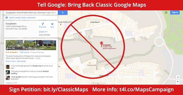 Tell Google: Bring Back Classic Google Maps