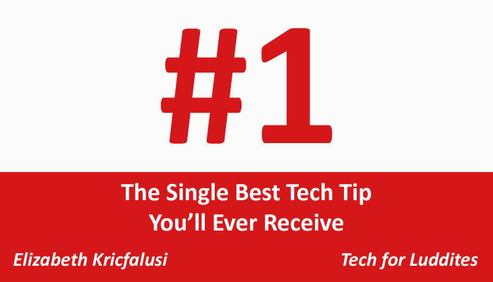 LinkedIn Pulse Post: The Single Best Tech Tip You'll Ever Receive